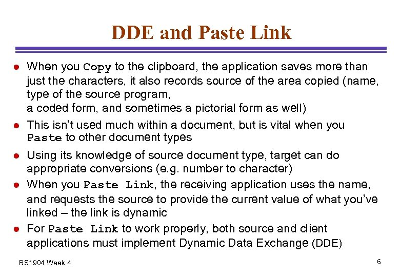 DDE and Paste Link l l l When you Copy to the clipboard, the