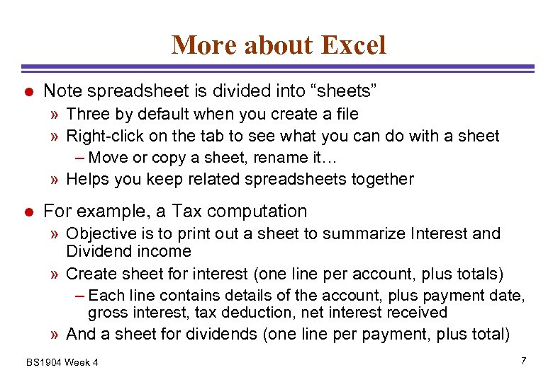 "More about Excel l Note spreadsheet is divided into ""sheets"" » Three by default"