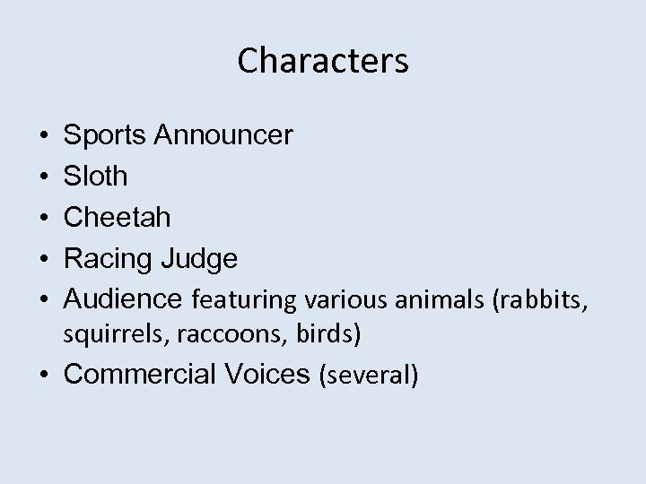 Characters • • • Sports Announcer Sloth Cheetah Racing Judge Audience featuring various animals