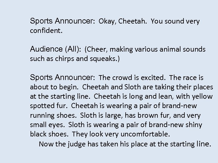 Sports Announcer: Okay, Cheetah. You sound very confident. Audience (All): (Cheer, making various animal