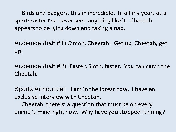 Birds and badgers, this in incredible. In all my years as a sportscaster I've