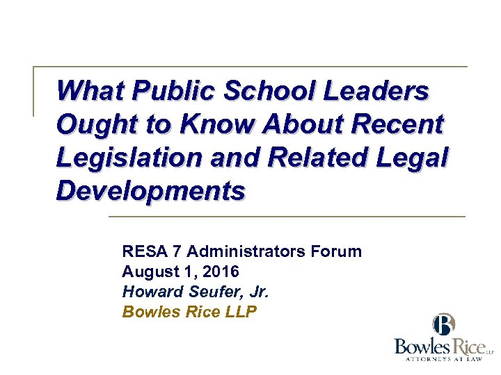 What Public School Leaders Ought to Know About Recent Legislation and Related Legal Developments