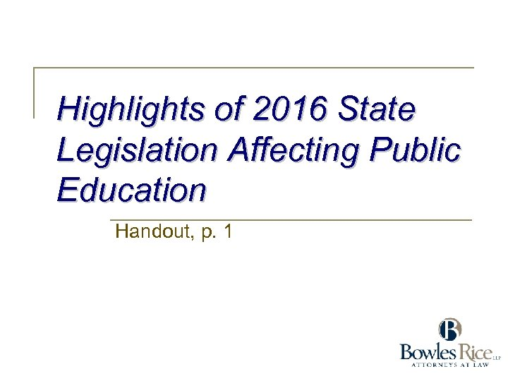 Highlights of 2016 State Legislation Affecting Public Education Handout, p. 1