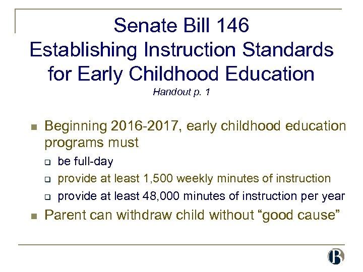 Senate Bill 146 Establishing Instruction Standards for Early Childhood Education Handout p. 1 n