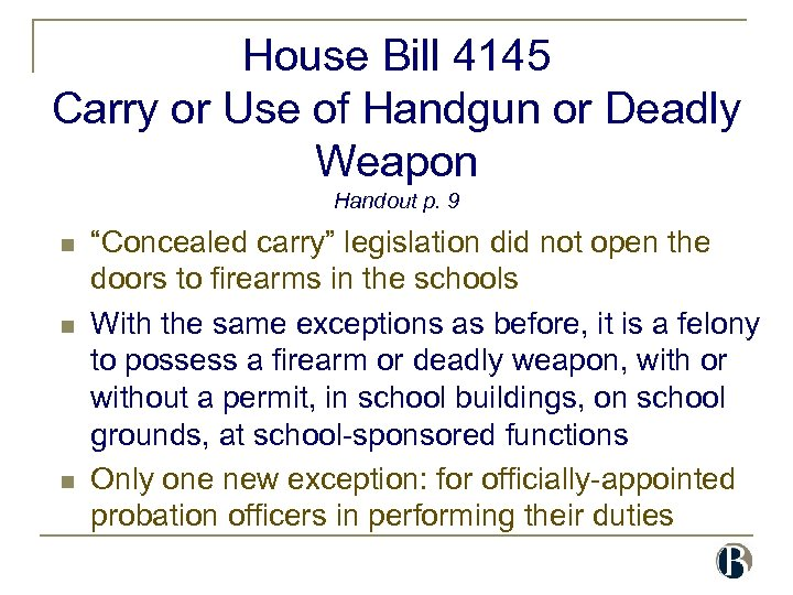 House Bill 4145 Carry or Use of Handgun or Deadly Weapon Handout p. 9