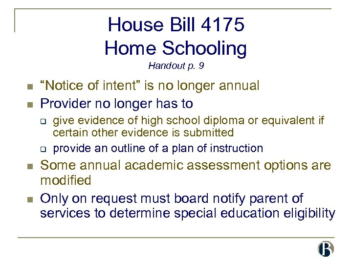 "House Bill 4175 Home Schooling Handout p. 9 n n ""Notice of intent"" is"