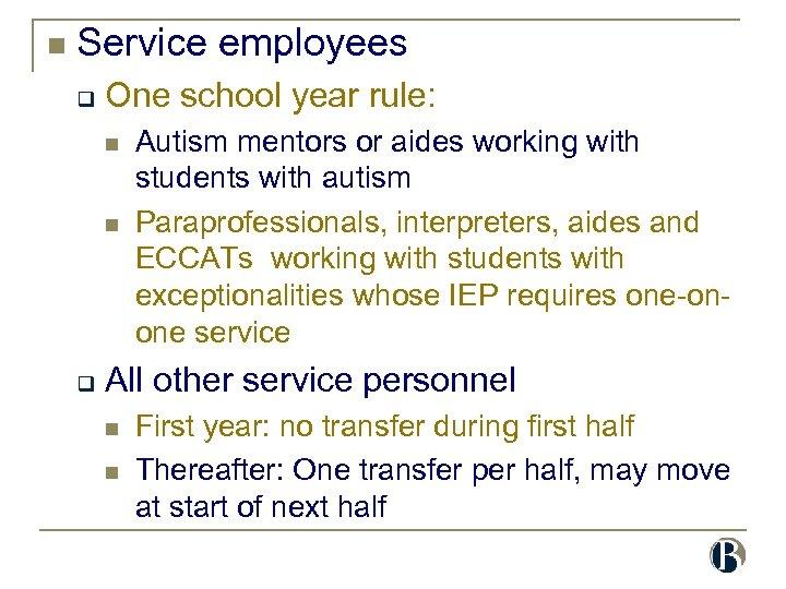 n Service employees q One school year rule: n n q Autism mentors or