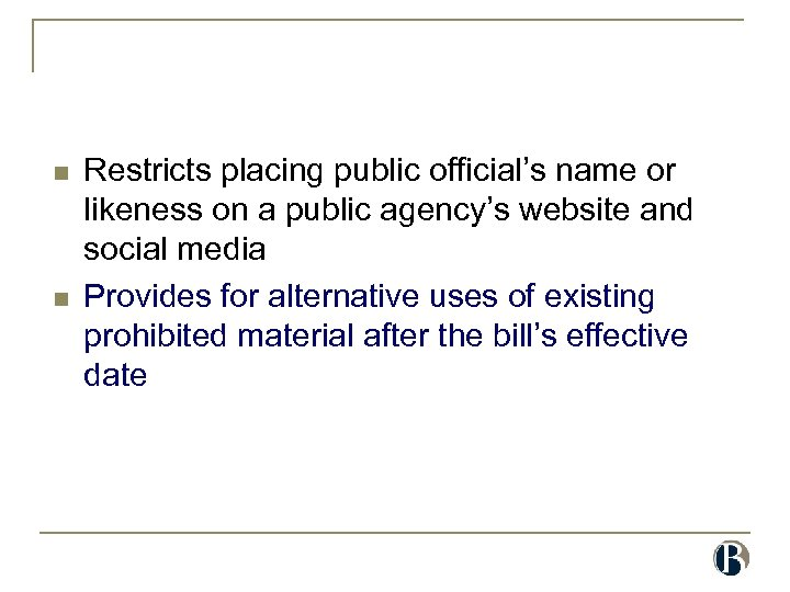 n n Restricts placing public official's name or likeness on a public agency's website