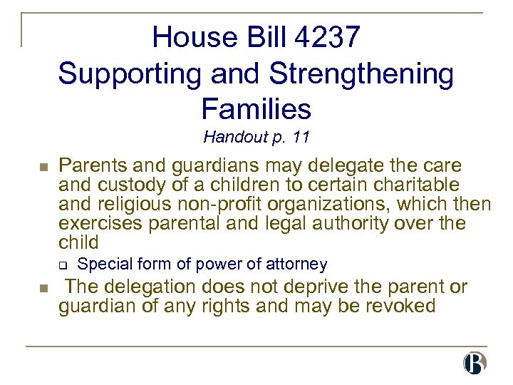 House Bill 4237 Supporting and Strengthening Families Handout p. 11 n Parents and guardians