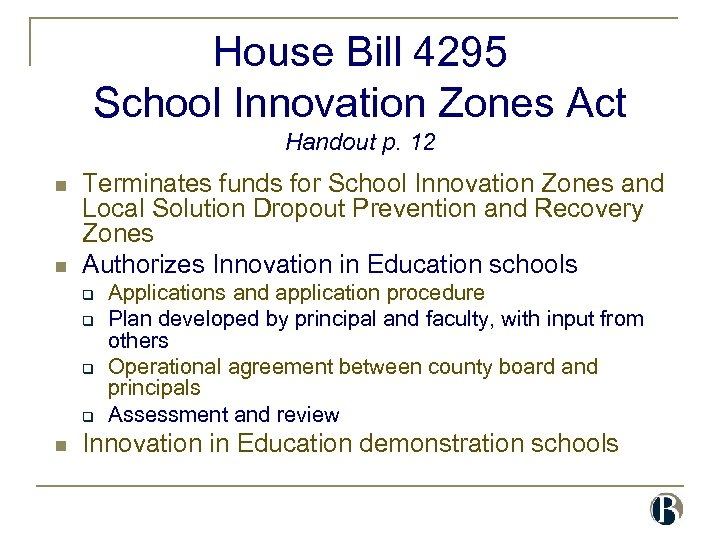 House Bill 4295 School Innovation Zones Act Handout p. 12 n n Terminates funds