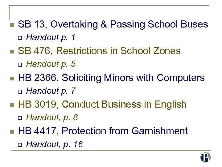 n SB 13, Overtaking & Passing School Buses q n SB 476, Restrictions in
