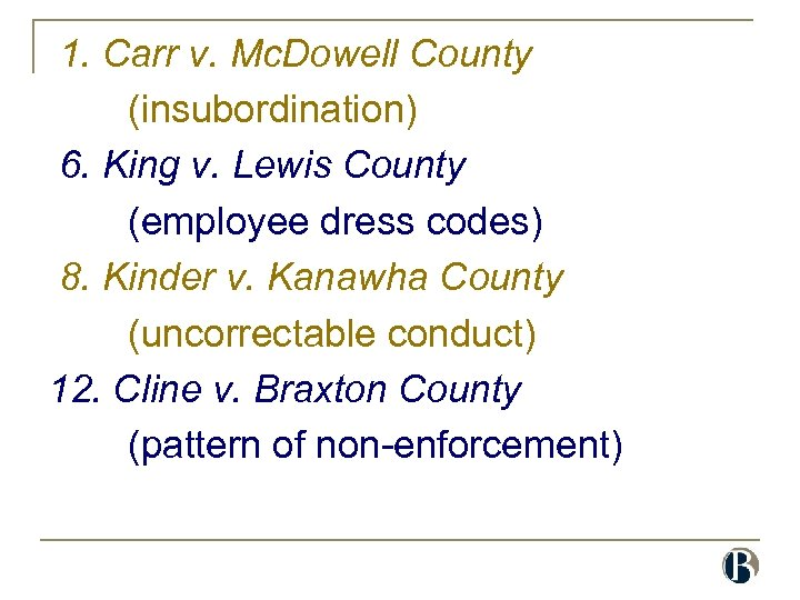 1. Carr v. Mc. Dowell County (insubordination) 6. King v. Lewis County (employee dress