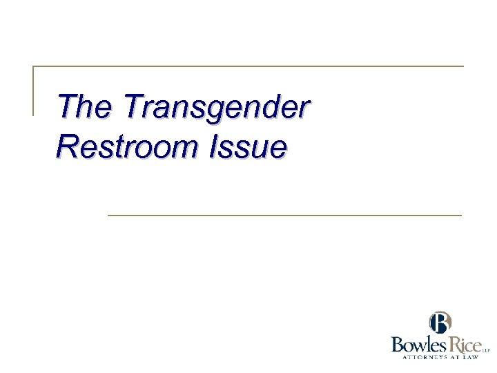 The Transgender Restroom Issue