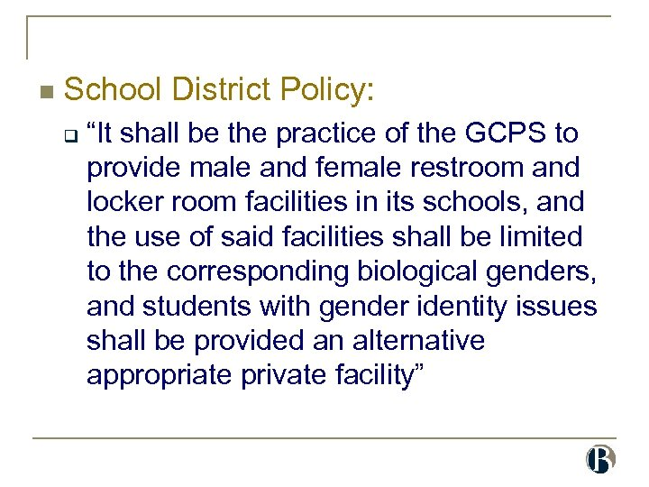 "n School District Policy: q ""It shall be the practice of the GCPS to"