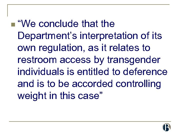 "n ""We conclude that the Department's interpretation of its own regulation, as it relates"