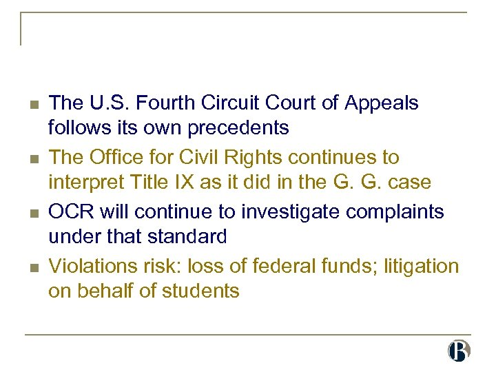 n n The U. S. Fourth Circuit Court of Appeals follows its own precedents