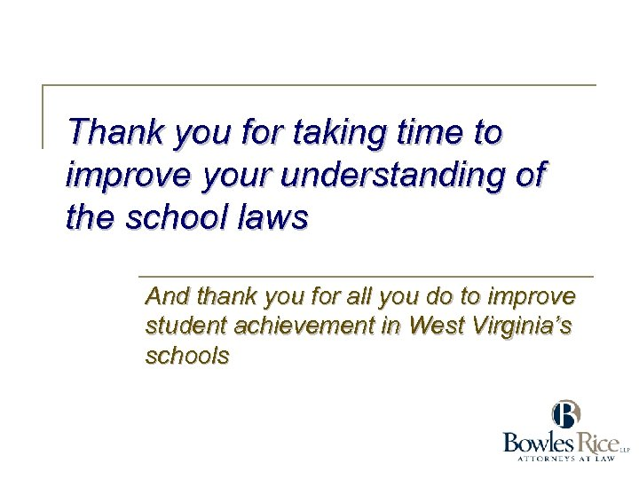 Thank you for taking time to improve your understanding of the school laws And
