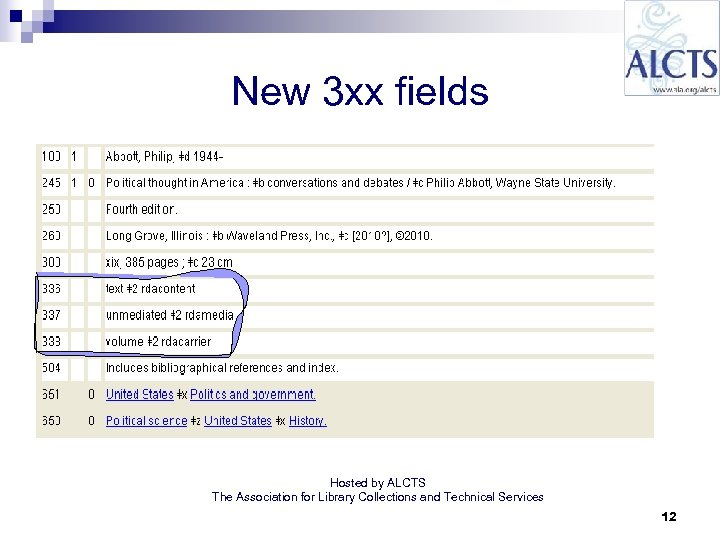 New 3 xx fields Hosted by ALCTS The Association for Library Collections and Technical