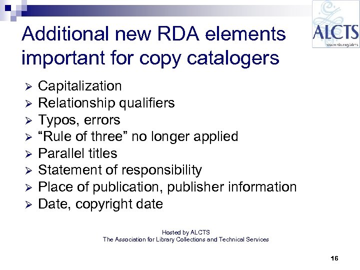 Additional new RDA elements important for copy catalogers Ø Ø Ø Ø Capitalization Relationship