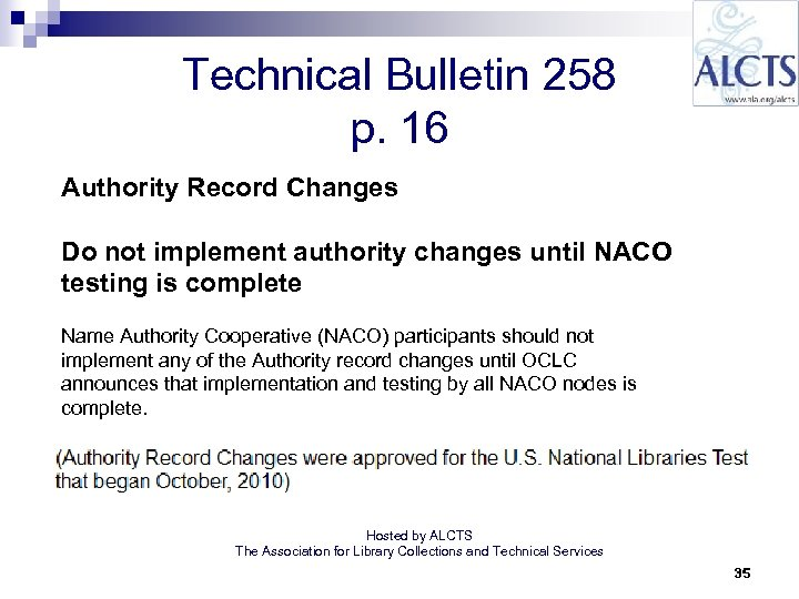 Technical Bulletin 258 p. 16 Authority Record Changes Do not implement authority changes until