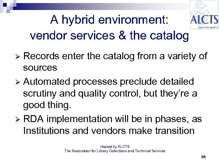 A hybrid environment: vendor services & the catalog Records enter the catalog from a