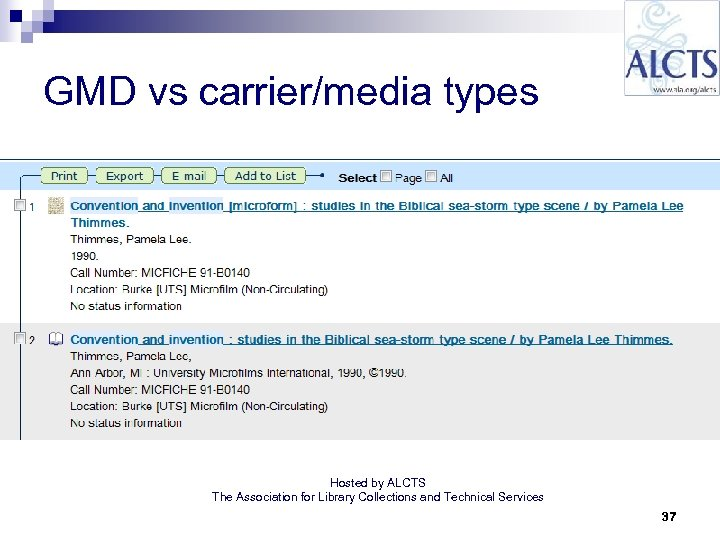 GMD vs carrier/media types Hosted by ALCTS The Association for Library Collections and Technical