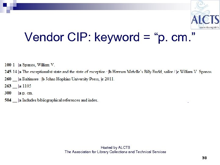 "Vendor CIP: keyword = ""p. cm. "" Hosted by ALCTS The Association for Library"