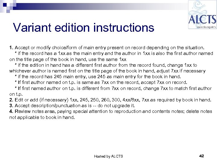 Variant edition instructions 1. Accept or modify choice/form of main entry present on record