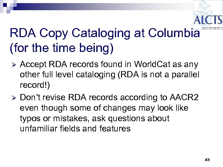 RDA Copy Cataloging at Columbia (for the time being) Ø Ø Accept RDA records