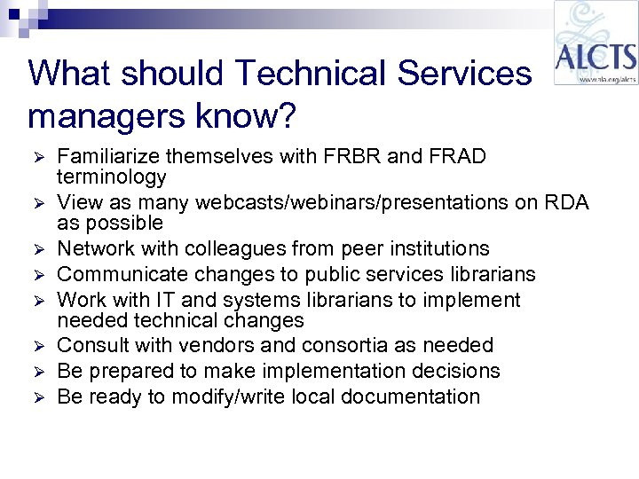 What should Technical Services managers know? Ø Ø Ø Ø Familiarize themselves with FRBR