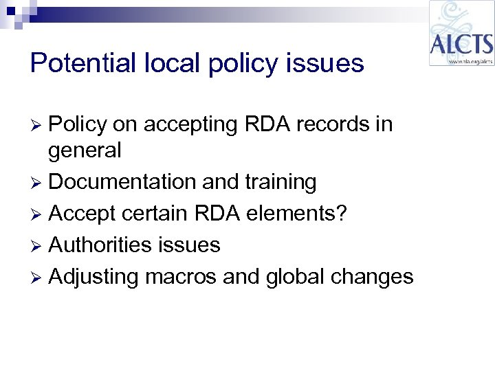 Potential local policy issues Policy on accepting RDA records in general Ø Documentation and