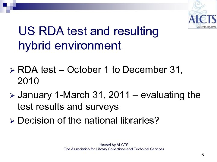 US RDA test and resulting hybrid environment RDA test – October 1 to December