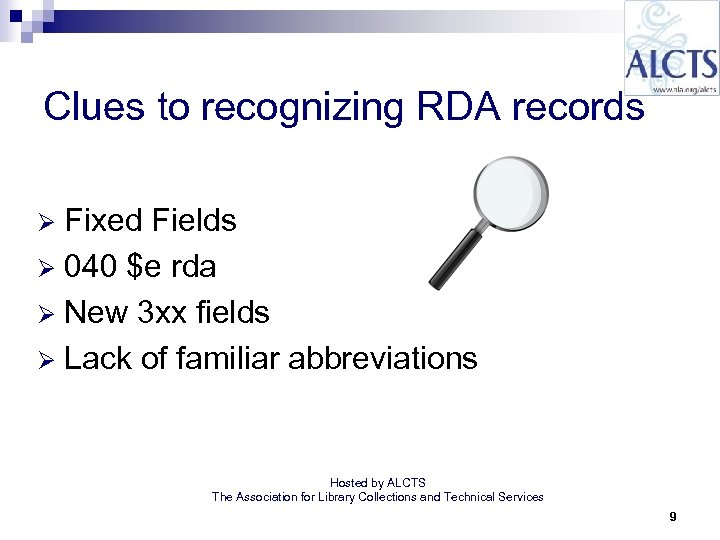 Clues to recognizing RDA records Fixed Fields Ø 040 $e rda Ø New 3