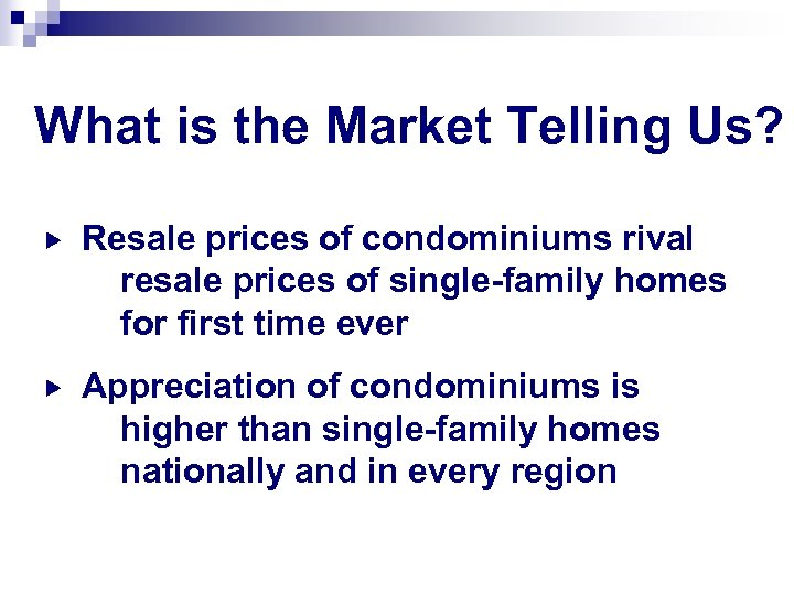 What is the Market Telling Us? Resale prices of condominiums rival resale prices of