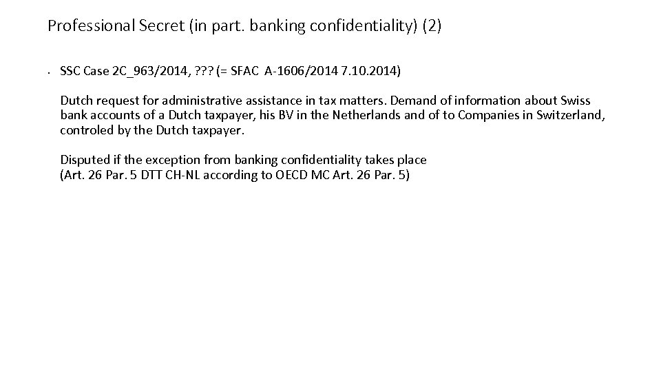 Professional Secret (in part. banking confidentiality) (2) • SSC Case 2 C_963/2014, ? ?