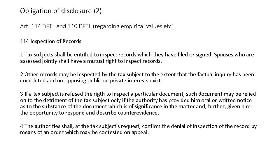 Obligation of disclosure (2) Art. 114 DFTL and 110 DFTL (regarding empirical values etc)