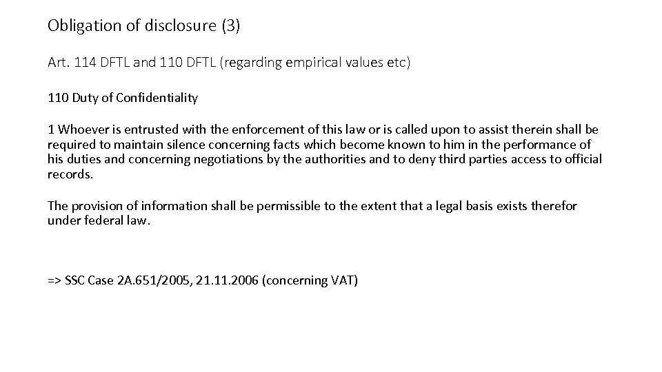 Obligation of disclosure (3) Art. 114 DFTL and 110 DFTL (regarding empirical values etc)