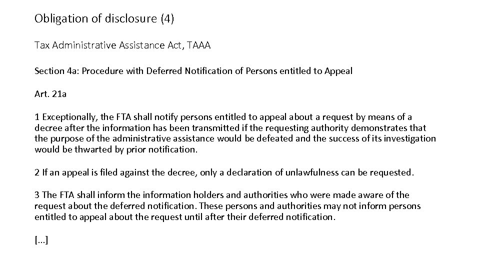 Obligation of disclosure (4) Tax Administrative Assistance Act, TAAA Section 4 a: Procedure with