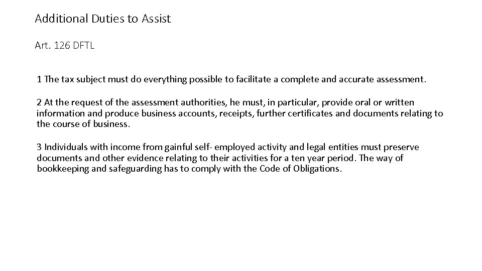Additional Duties to Assist Art. 126 DFTL 1 The tax subject must do everything