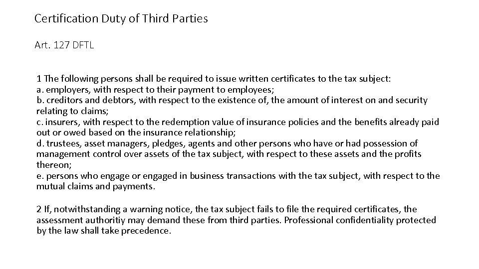 Certification Duty of Third Parties Art. 127 DFTL 1 The following persons shall be