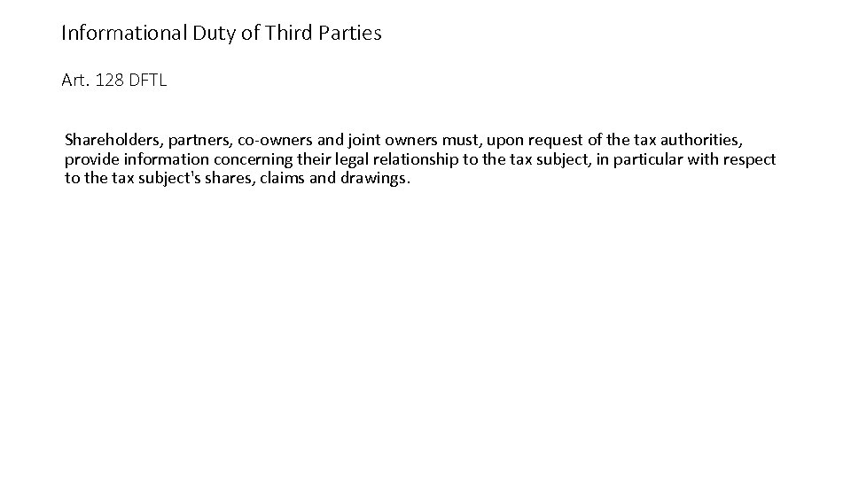 Informational Duty of Third Parties Art. 128 DFTL Shareholders, partners, co-owners and joint owners