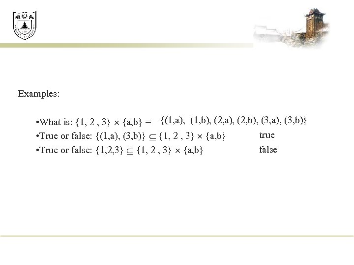 Examples: • What is: {1, 2 , 3} {a, b} = {(1, a), (1,