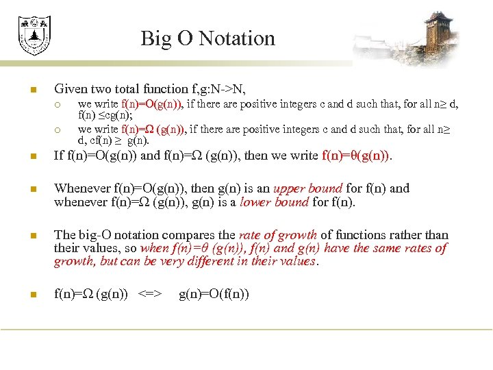 Big O Notation n Given two total function f, g: N->N, ¡ ¡ we