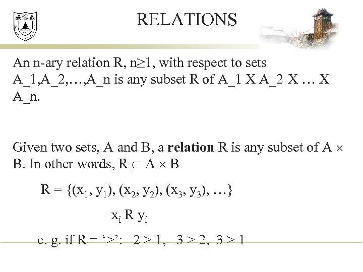 RELATIONS An n-ary relation R, n≥ 1, with respect to sets A_1, A_2, …,
