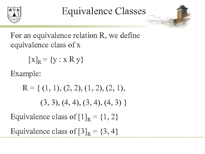 Equivalence Classes For an equivalence relation R, we define equivalence class of x [x]R