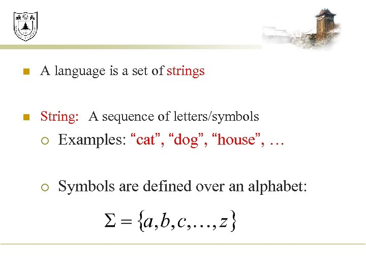 n A language is a set of strings n String: A sequence of letters/symbols