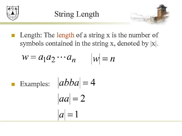String Length n Length: The length of a string x is the number of