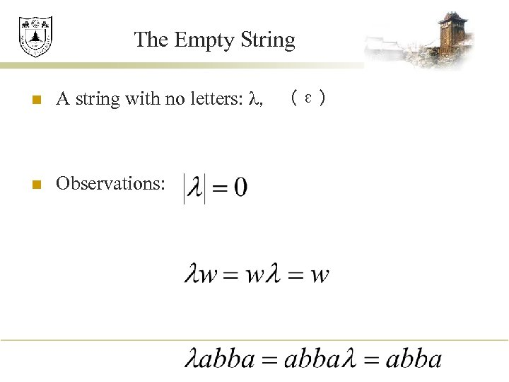 The Empty String n A string with no letters: λ,(ε) n Observations: