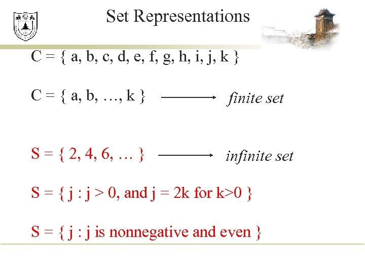 Set Representations C = { a, b, c, d, e, f, g, h, i,
