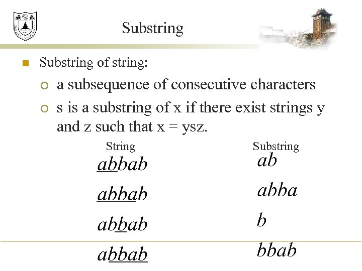Substring n Substring of string: ¡ ¡ a subsequence of consecutive characters s is